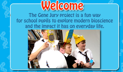 Welcome to Gene Jury. A fun place for school pupils to learn about modern genetics and its impact on everyday life